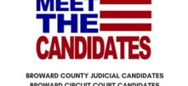Broward County Judicial Candidate Forum – August 13, 2018
